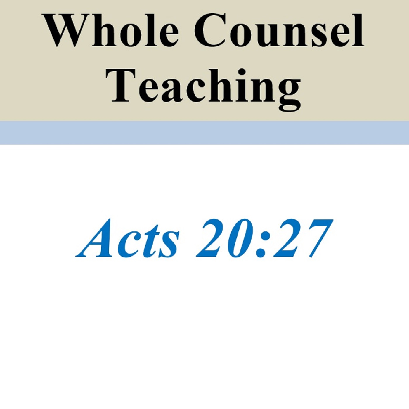 Whole Counsel Teaching